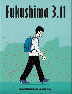 "Free on-line access of the graphic novel ""Fukushima 3.11"""